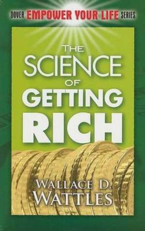 The Science of Getting Rich de Wallace D. Wattles