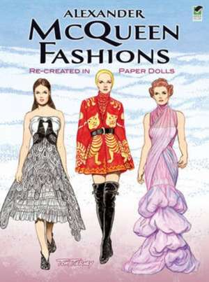 Alexander McQueen Fashions:  Re-Created in Paper Dolls de  Tom Tierney