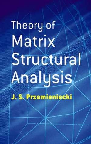 Theory of Matrix Structural Analysis de J. S. Przemieniecki