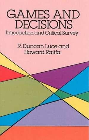 Games and Decisions:  Introduction and Critical Survey de R. Duncan Luce