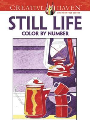 Creative Haven Still Life Color by Number Coloring Book imagine