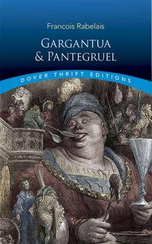Gargantua and Pantagruel de Francois Rabelais