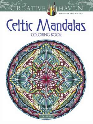 Creative Haven Celtic Mandalas Coloring Book de Cari Buziak