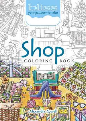 Bliss Shop Coloring Book de Alexandra Cowell