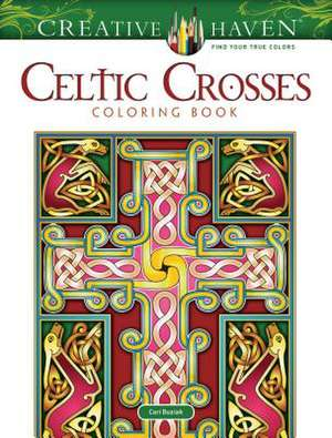 Creative Haven Celtic Crosses Coloring Book de Cari Buziak