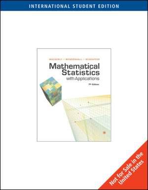 Mathematical Statistics with Applications, International Edition imagine