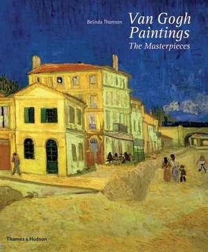 Van Gogh Paintings: The Masterpieces imagine