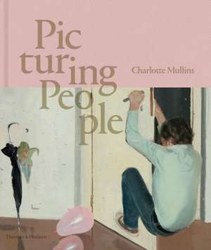 Picturing People de Charlotte Mullins