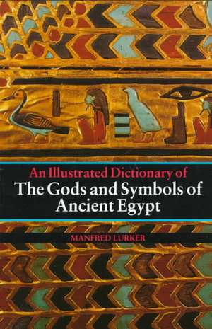 Gods and Symbols of Ancient Egypt:  From Count Dracula to Vampirella de Manfred Lurkov