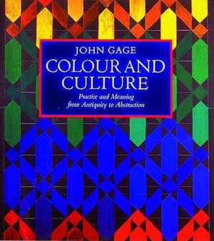 Colour and Culture: Practice and Meaning