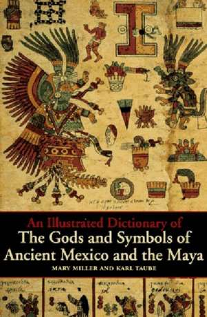 An Illustrated Dictionary of the Gods and Symbols of Ancient Mexico and the Maya imagine