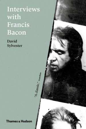 Interviews with Francis Bacon de David Sylvester