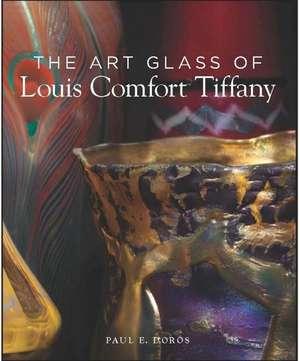 Art Glass of Louis Comfort Tiffany