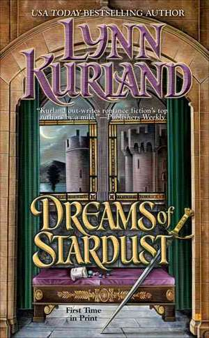 Dreams of Stardust de Lynn Kurland