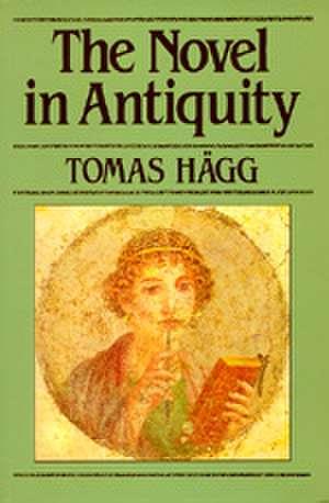 Novel in Antiquity (Paper) de Hagg