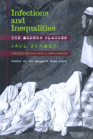 Infections & Inequalities – The Modern Plagues de Paul Farmer