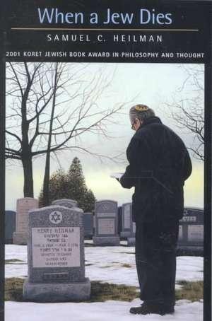 When a Jew Dies – The Ethnography of a Bereaved Son de Samuel C Heilman