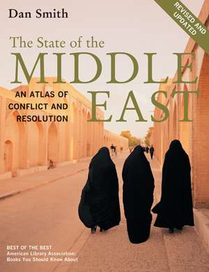 State of the Middle East – An Atlas of Conflict