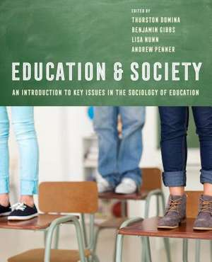 Education and Society – An Introduction to Key Issues in the Sociology of Education de Thurston Domina