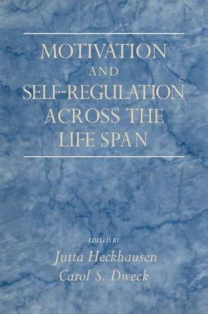 Motivation and Self-Regulation across the Life Span de Jutta Heckhausen