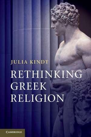 Rethinking Greek Religion de Julia Kindt