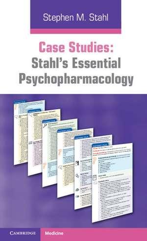 Case Studies: Stahl's Essential Psychopharmacology de Stephen M. Stahl