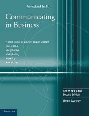 Communicating in Business Teacher's Book de Simon Sweeney