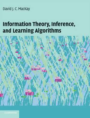Information Theory, Inference and Learning Algorithms de David J. C. MacKay