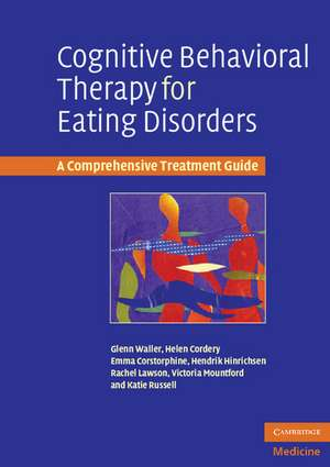 Cognitive Behavioral Therapy for Eating Disorders: A Comprehensive Treatment Guide de Glenn Waller