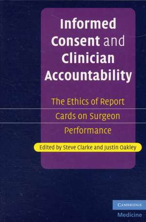 Informed Consent and Clinician Accountability: The Ethics of Report Cards on Surgeon Performance de Steve Clarke