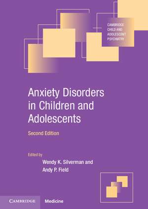 Anxiety Disorders in Children and Adolescents de Wendy K. Silverman