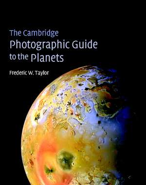 The Cambridge Photographic Guide to the Planets de Fredric W. Taylor