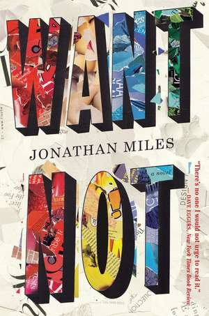 Want Not de Jonathan Miles