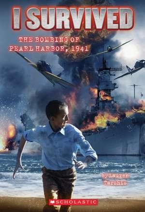 I Survived the Bombing of Pearl Harbor, 1941 de Lauren Tarshis