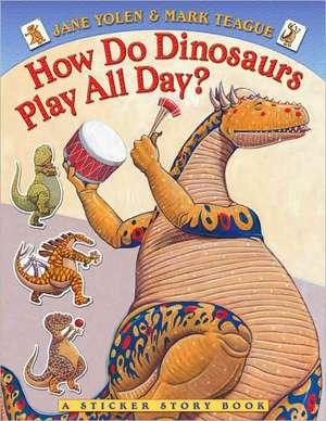How Do Dinosaurs Play All Day? de Jane Yolen