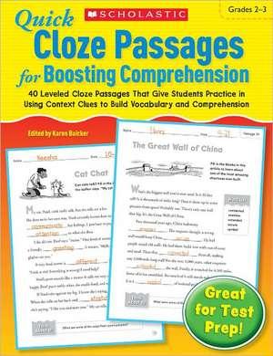 Quick Cloze Passages for Boosting Comprehension, Grades 2-3 de Karen Baicker