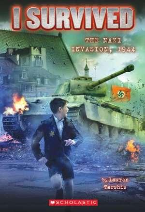 I Survived the Nazi Invasion, 1944 de Lauren Tarshis