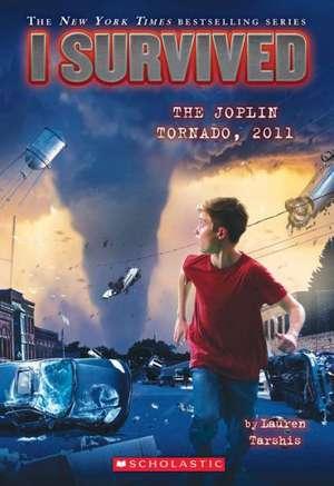 I Survived the Joplin Tornado, 2011 (I Survived #12) de Lauren Tarshis