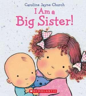 I Am a Big Sister de Caroline Jayne Church