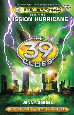 Mission Hurricane (the 39 Clues:  Doublecross, Book 3) de Jenny Goebel