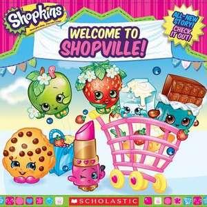 Shopkins:  Welcome to Shopville de Inc. Scholastic