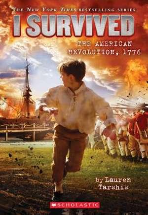 I Survived the American Revolution, 1776 (I Survived #15) de Lauren Tarshis