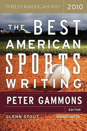The Best American Sports Writing 2010 de Glenn Stout