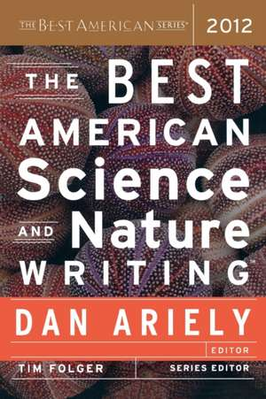 The Best American Science and Nature Writing 2012 de Dan Ariely