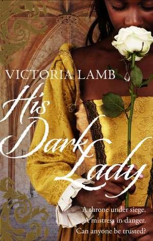 His Dark Lady de Victoria Lamb