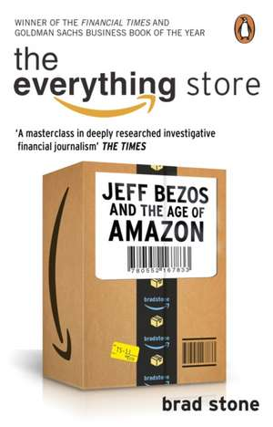 The Everything Store: Jeff Bezos and the Age of Amazon de Brad Stone