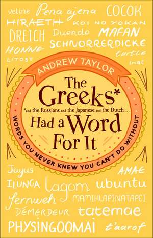 The Greeks Had a Word For It de Andrew Taylor