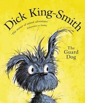 The Guard Dog de Dick King-Smith