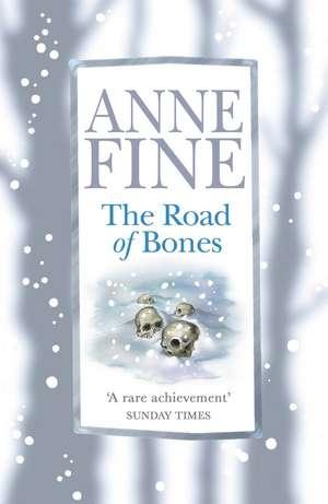Road of Bones de Anne Fine
