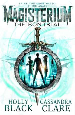 The Iron Trial de Cassandra Clare